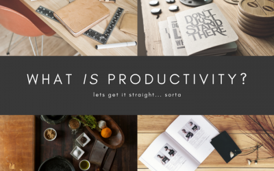 What exactly is productivity? lets get it straight… sorta